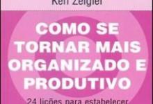 Como Se Tornar Mais Organizado e Produtivo